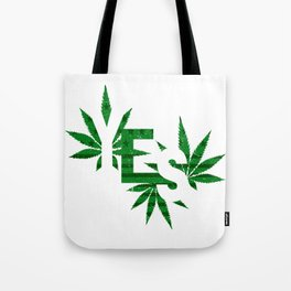 Yes to Cannabis Legalization Tote Bag