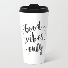 good vibes only,office decor,home decor,home sign,wall art,quote prints,positive,inspirational Travel Mug