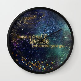 Leave a little sparkle wherever you go - gold glitter Typography on dark space background Wall Clock