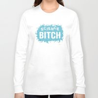 science Long Sleeve T-shirts featuring Science! by Geekydog