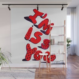 I'm iss YoU Wall Mural