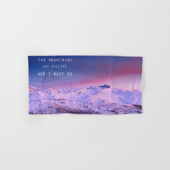 The mountains are calling, and i must go. John Muir. Hand & Bath Towel