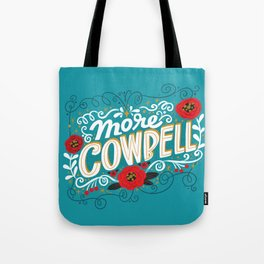 Sh*t People Say: More Cowbell Tote Bag