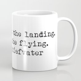 """""""It's not about the landing. It's about the flying."""" -Maggie Stiefvater Coffee Mug"""