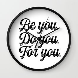 Be you. Do you.For you. Wall Clock
