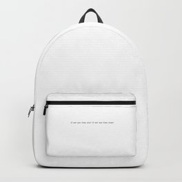 If not you then who, if not now then when Backpack