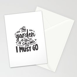 The garden is calling and I must go - Garden hand drawn quotes illustration. Funny humor. Life sayings. Stationery Cards