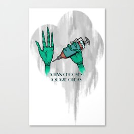 A Man Chooses A Slave Obeys (strongly recommend buying in white) Canvas Print