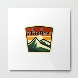 Climber saying with mountain view Metal Print