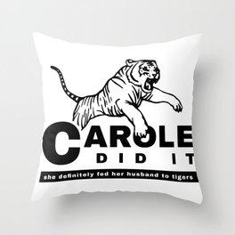 CAROLE DID IT - TIGER KING Throw Pillow
