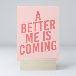 A Better Me Mini Art Print