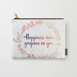 Happiness looks gorgeous on you Carry-All Pouch