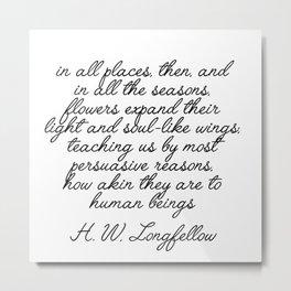 longfellow quote Metal Print
