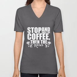 Cute Stop And Smell The Coffee, Then The Roses Unisex V-Neck