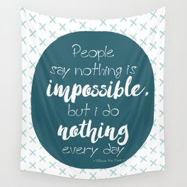 Nothing is impossible Wall Tapestry