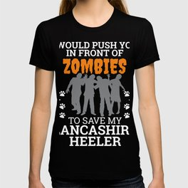 Push You In Front Zombies to save my Lancashire Heeler Dog Owner Dog Lover T-shirt