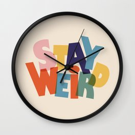 STAY WEIRD - colorful typography Wall Clock