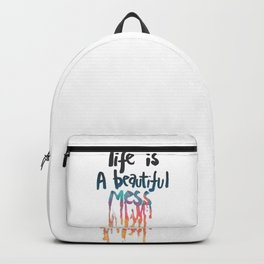 Life Is A Beautiful Mess Backpack