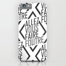 Allez Vous Faire Foutre Slim Case iPhone 6s