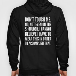Don't Touch Me (Black & White) Hoody