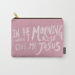 Give me Jesus x Rose Carry-All Pouch