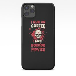 I Run On Coffee And Horror Movies Scary Caffeine iPhone Case