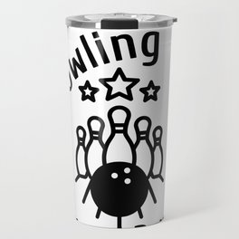 Bowling How I Roll Npwling Pins Bowling Ball Travel Mug