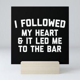 Led Me To Bar Funny Quote Mini Art Print