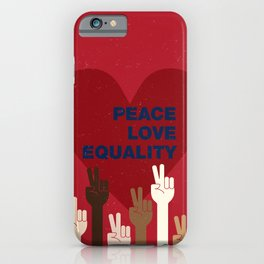 Peace Love Equality for All iPhone Case