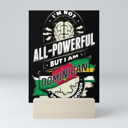 I'm Dominican Proud Country All Powerful Mini Art Print