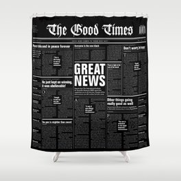 The Good Times Vol. 1, No. 1 REVERSED / Newspaper with only good news Shower Curtain