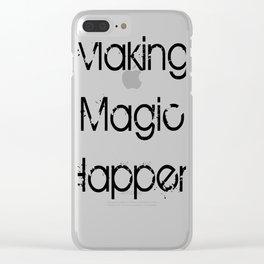 making magic happen Clear iPhone Case