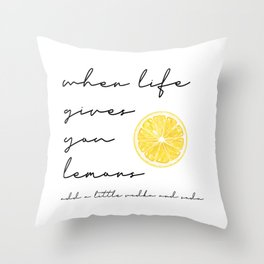 When Life Gives You Lemons Add A Little Vodka and Soda Throw Pillow