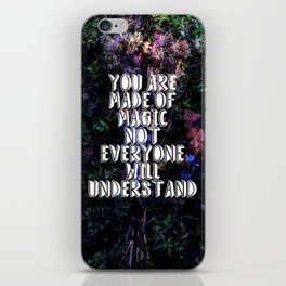 You Are Made of Magic   Words to Live By iPhone Skin