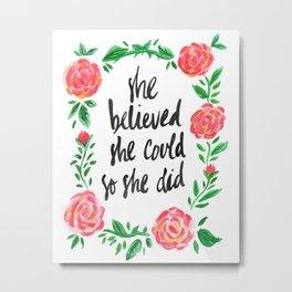 Rose is a Believer Metal Print
