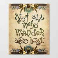 not all who wander are lost Canvas Prints featuring Not All Who Wander by Jenndalyn