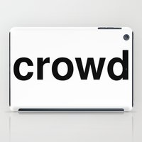 it crowd iPad Cases featuring crowd by linguistic94