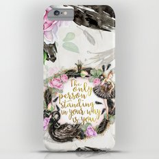 Black Swan - The Only Person Standing in Your Way iPhone 6s Plus Slim Case
