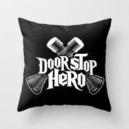 Door Stop Hero Throw Pillow