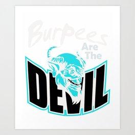 Burpees Are The Deviil 1 Art Print