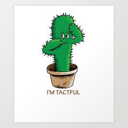 Funny cactus shirt tactful gift for cinco de mayo Art Print