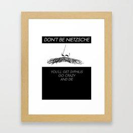 Don't be Nietzsche Framed Art Print