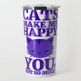 Cats Make Me Happy Travel Mug