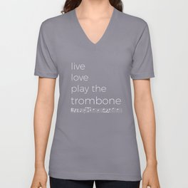 Live, love, play the trombone (dark colors) Unisex V-Neck