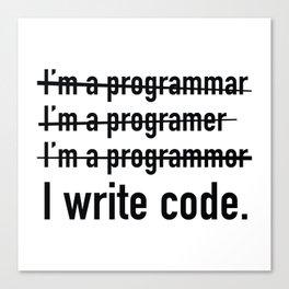 I Write Code. Canvas Print