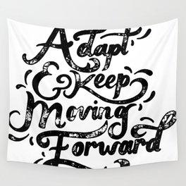 Keep Moving Forward Wall Tapestry