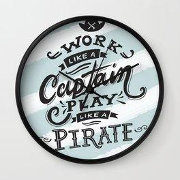 Work like a Captain Play like a Pirate Wall Clock