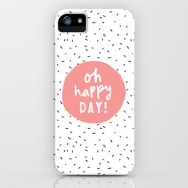 Oh Happy Day inspirational typography quote in pink peach wall art home decor bedroom iPhone Case
