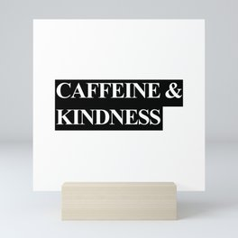 Caffeine and Kindness Mini Art Print