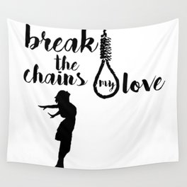 BREAK THE CHAINS Wall Tapestry